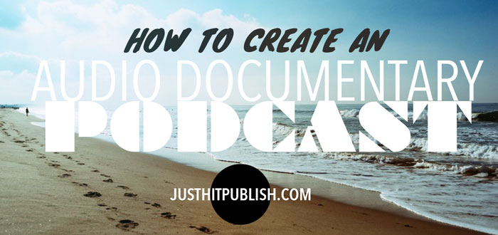 9 Step framework to make an audio documentary podcast like This American Life
